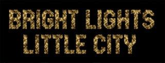 Bright Lights Little City